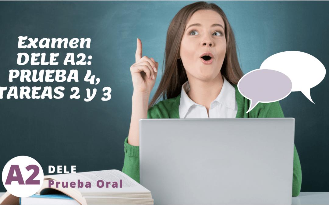 Dele A2, Examen Oral, Tareas 2 y 3