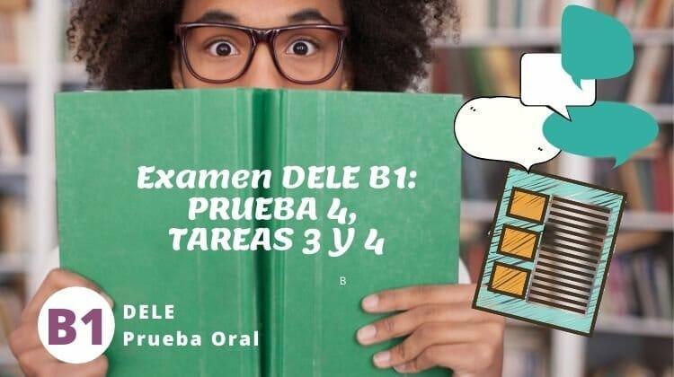 DELE B1, examen oral, tareas 3 y 4