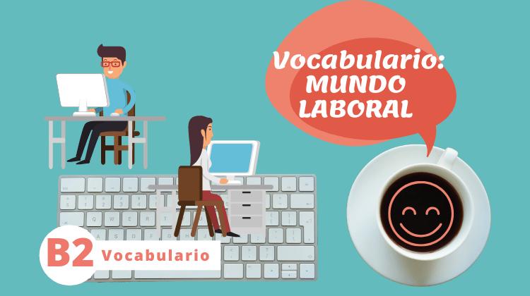 Vocabulario del mundo laboral (B2)