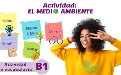 Cuidemos el medio ambiente (B1)