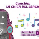 Canción: La Chica del Espejo (B1,B2)