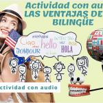 Las ventajas del bilingüismo (B1)