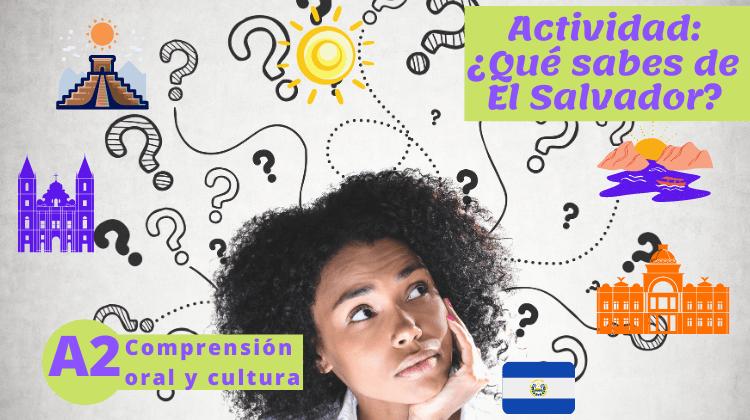 ¿Qué sabes de El Salvador? (A2)