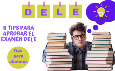 8 Tips para aprobar el examen DELE