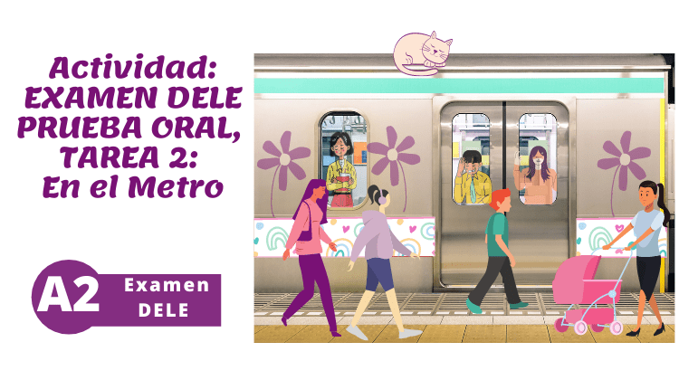 DELE A2, Examen Oral: En el metro