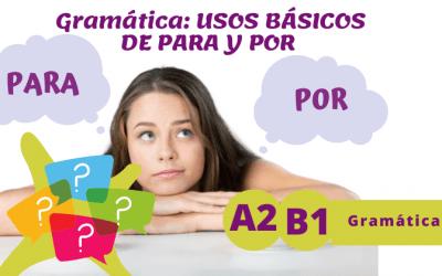 Usos básicos de para y por (A2/B1)