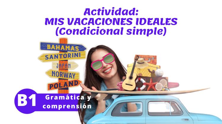 Mis vacaciones ideales (B1)